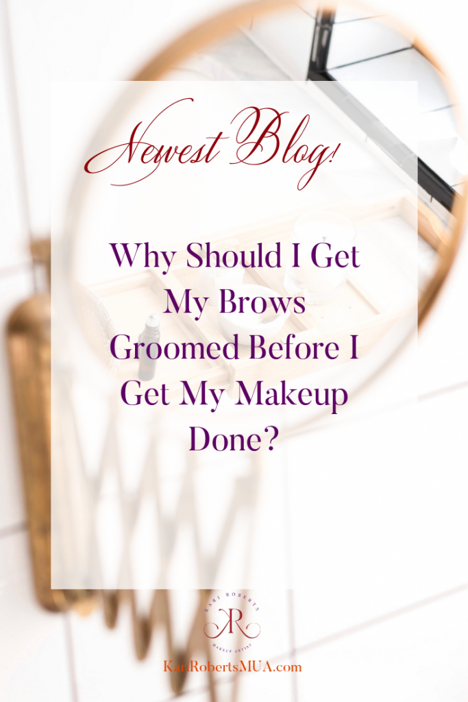 pinterest Why Should I Get My Brows Groomed Before I Get My Makeup Done_